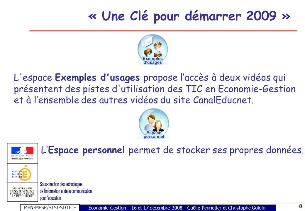 MEN-MESR/STSI-SDTICE 8 L'espace Exemples d'usages propose laccès à deux vidéos qui présentent des pistes d'utilisation des TIC en Economie-Gestion et