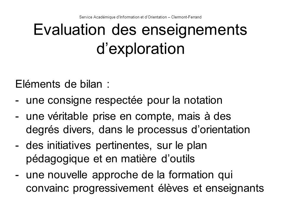 Service Académique dInformation et dOrientation – Clermont-Ferrand Evaluation des enseignements dexploration Eléments de bilan : -une consigne respect