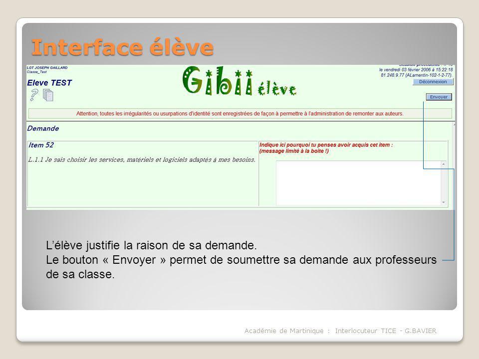 Interface élève Académie de Martinique : Interlocuteur TICE - G.BAVIER Lélève justifie la raison de sa demande. Le bouton « Envoyer » permet de soumet