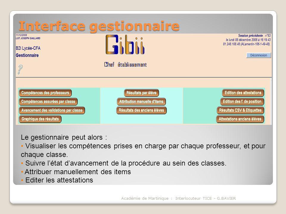 Interface gestionnaire Académie de Martinique : Interlocuteur TICE - G.BAVIER Le gestionnaire peut alors : Visualiser les compétences prises en charge par chaque professeur, et pour chaque classe.