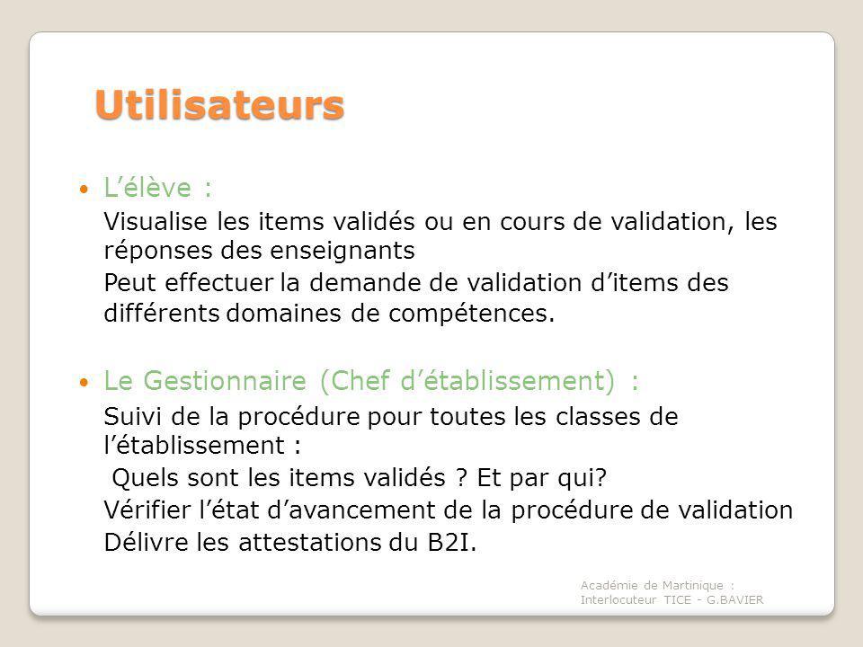 Académie de Martinique : Interlocuteur TICE - G.BAVIER Utilisateurs Lélève : Visualise les items validés ou en cours de validation, les réponses des e