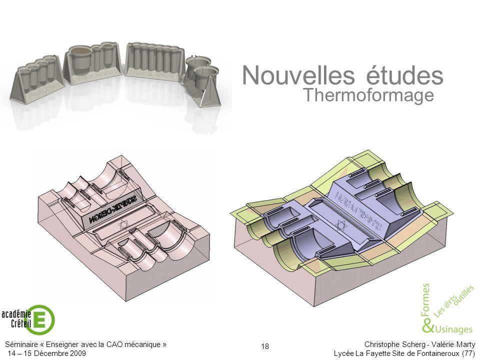 Séminaire « Enseigner avec la CAO mécanique » Christophe Scherg - Valérie Marty 14 – 15 Décembre 2009 Lycée La Fayette Site de Fontaineroux (77) 18 No