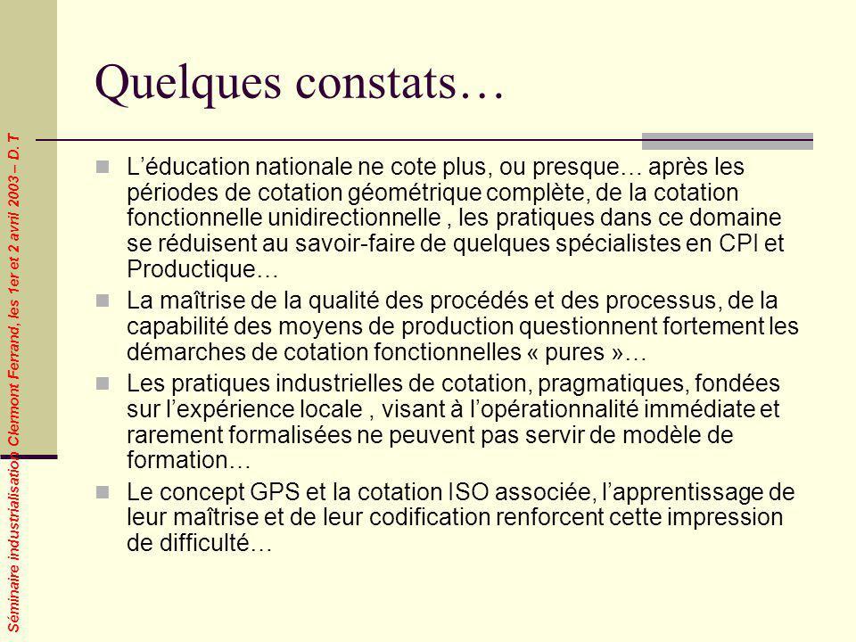 Séminaire industrialisation Clermont Ferrand, les 1er et 2 avril 2003 – D. T Quelques constats… Léducation nationale ne cote plus, ou presque… après l