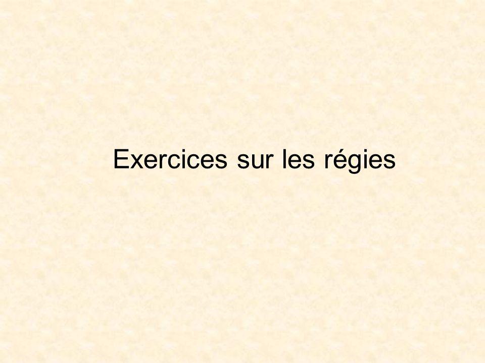 Exercices sur les régies