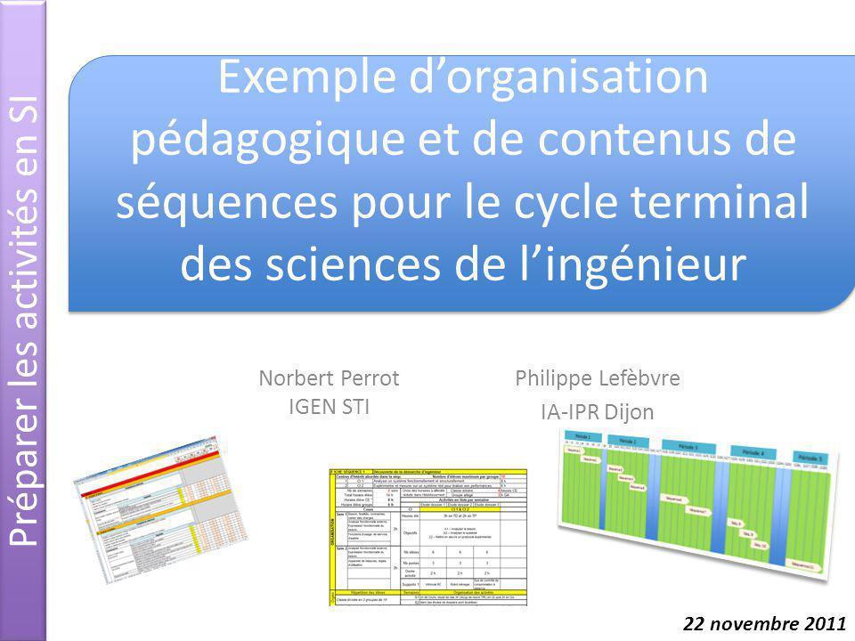 Norbert Perrot IGEN STI Préparer les activités en SI Exemple dorganisation pédagogique et de contenus de séquences pour le cycle terminal des sciences