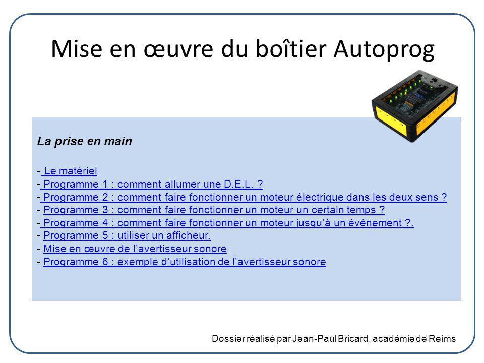 Mise en œuvre du boîtier Autoprog La prise en main - Le matériel Le matériel - Programme 1 : comment allumer une D.E.L. ? Programme 1 : comment allume