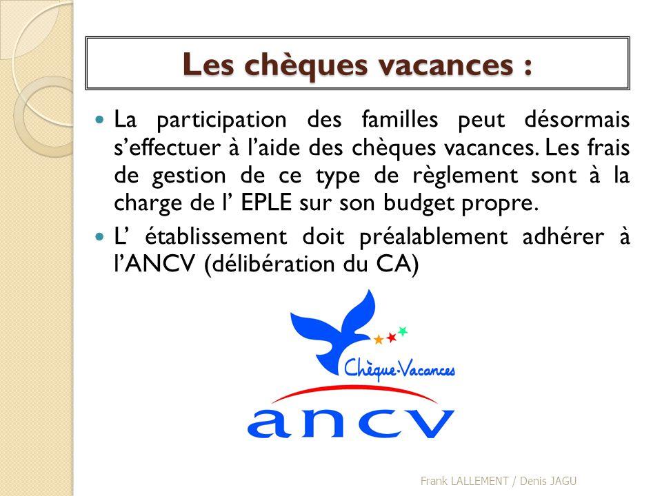 Les chèques vacances : La participation des familles peut désormais seffectuer à laide des chèques vacances. Les frais de gestion de ce type de règlem