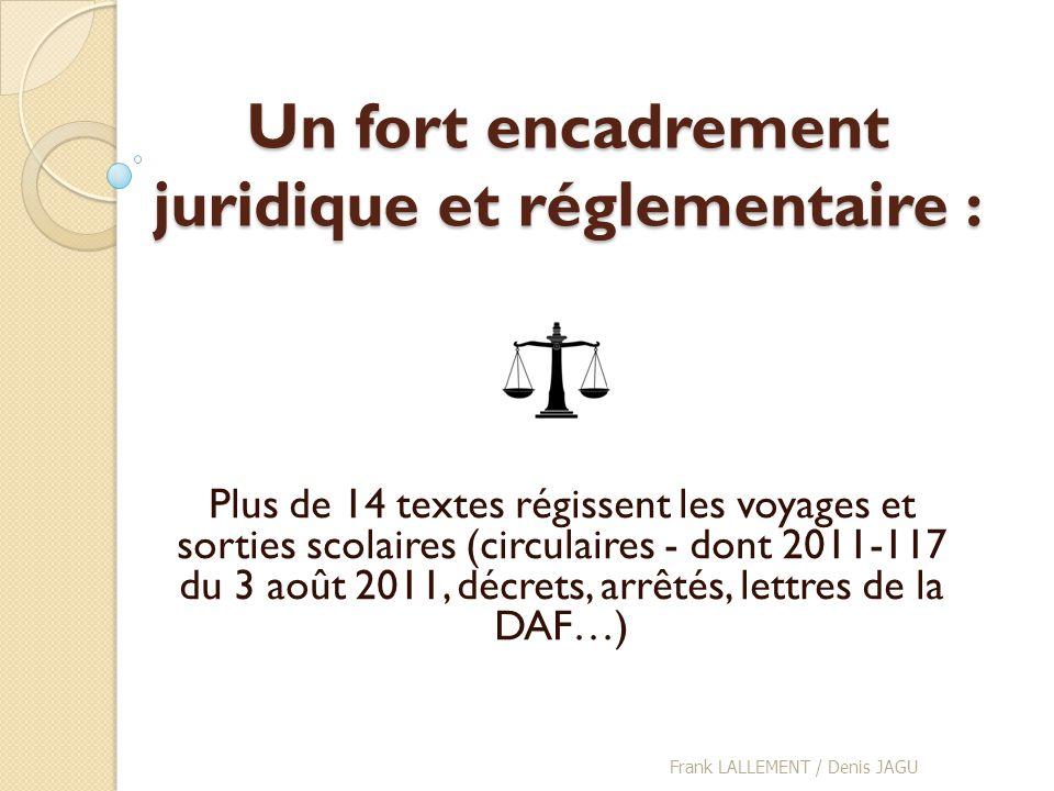 Un fort encadrement juridique et réglementaire : Plus de 14 textes régissent les voyages et sorties scolaires (circulaires - dont 2011-117 du 3 août 2