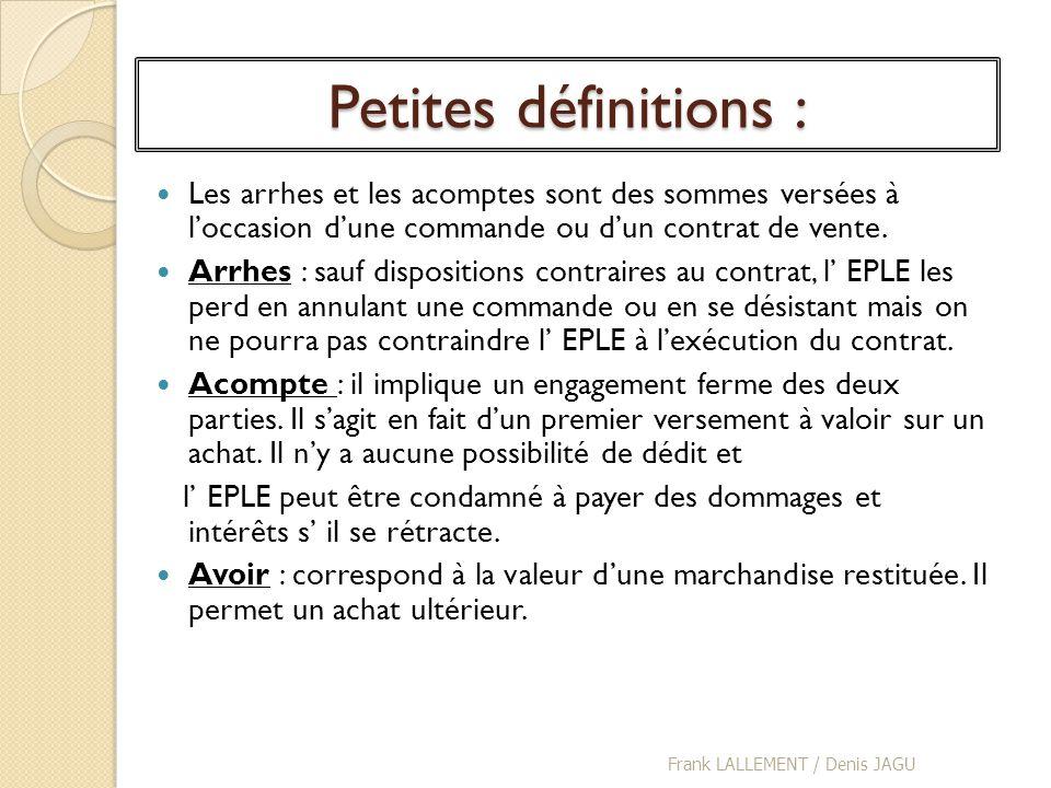 Petites définitions : Les arrhes et les acomptes sont des sommes versées à loccasion dune commande ou dun contrat de vente. Arrhes : sauf dispositions