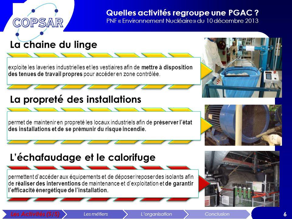 Quelles activités regroupe une PGAC ? PNF « Environnement Nucléaire » du 10 décembre 2013 6 La chaine du linge exploite les laveries industrielles et