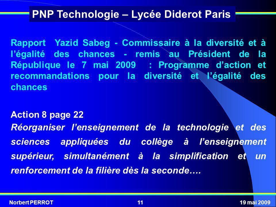 Norbert PERROT19 mai 200911 PNP Technologie – Lycée Diderot Paris Rapport Yazid Sabeg - Commissaire à la diversité et à légalité des chances - remis a