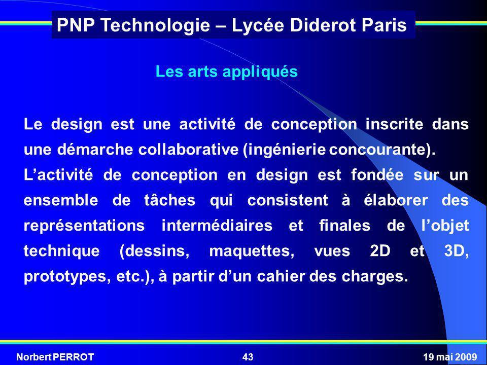 Norbert PERROT19 mai 200943 PNP Technologie – Lycée Diderot Paris Le design est une activité de conception inscrite dans une démarche collaborative (i