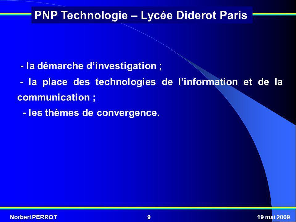 Norbert PERROT19 mai 200930 PNP Technologie – Lycée Diderot Paris La mise en œuvre