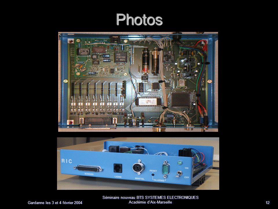 Gardanne les 3 et 4 février 2004 Séminaire nouveau BTS SYSTEMES ELECTRONIQUES Académie dAix-Marseille 12 Photos