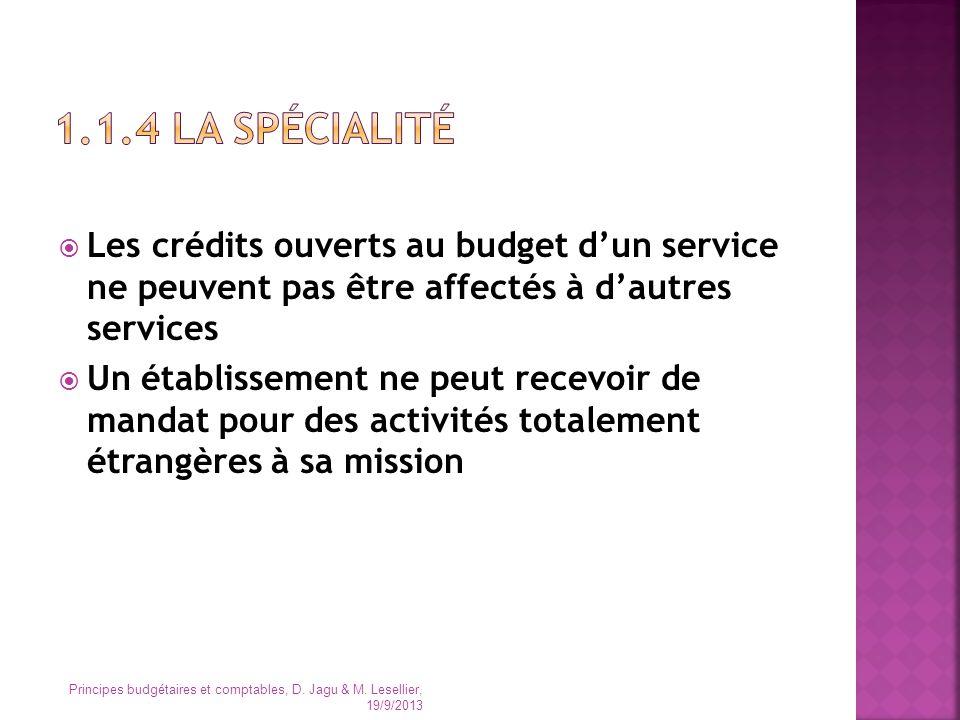 Les crédits ouverts au budget dun service ne peuvent pas être affectés à dautres services Un établissement ne peut recevoir de mandat pour des activit