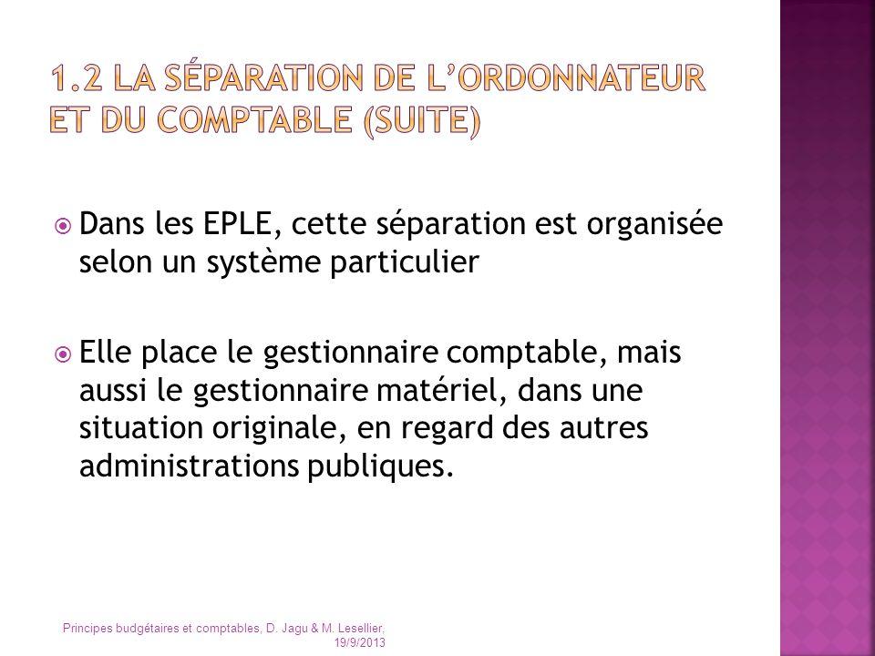 Dans les EPLE, cette séparation est organisée selon un système particulier Elle place le gestionnaire comptable, mais aussi le gestionnaire matériel,