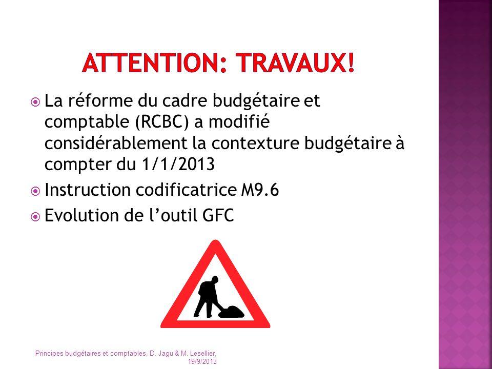La réforme du cadre budgétaire et comptable (RCBC) a modifié considérablement la contexture budgétaire à compter du 1/1/2013 Instruction codificatrice