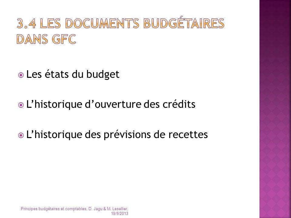 Les états du budget Lhistorique douverture des crédits Lhistorique des prévisions de recettes Principes budgétaires et comptables, D. Jagu & M. Lesell