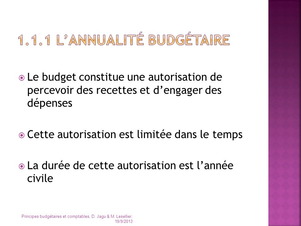 Les ressources affectées sont issues dun engagement contractuel ou conventionnel Elles ne sont acquises quà hauteur des dépenses effectivement réalisées Exemples Principes budgétaires et comptables, D.