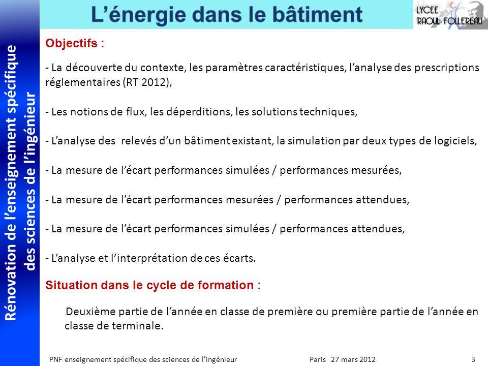 Rénovation de lenseignement spécifique des sciences de lingénieur PNF enseignement spécifique des sciences de lingénieur Paris 27 mars 2012 14 Le flux de chaleur Semaine 1 LMMJVSD Semaine 2 LMMJVSD TD TP S E MP Cours 2 h