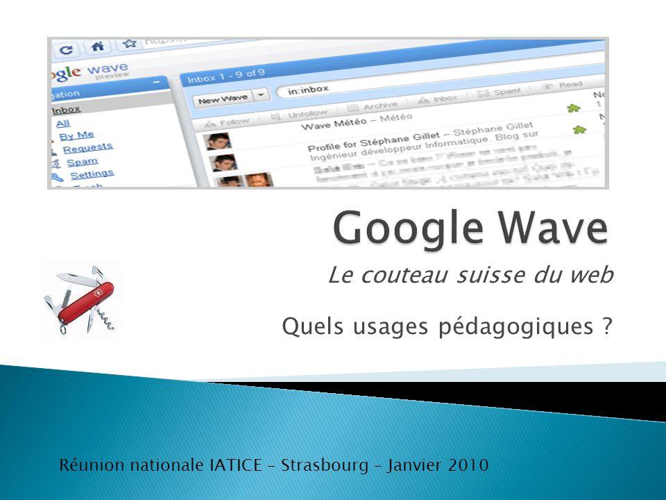 Le couteau suisse du web Quels usages pédagogiques ? Réunion nationale IATICE – Strasbourg – Janvier 2010