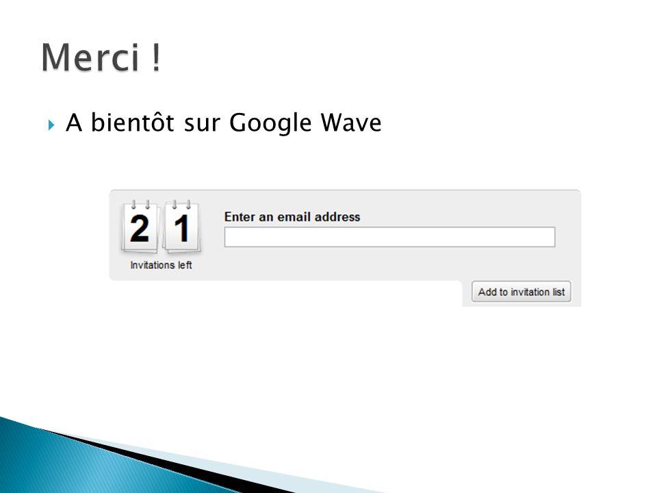 A bientôt sur Google Wave
