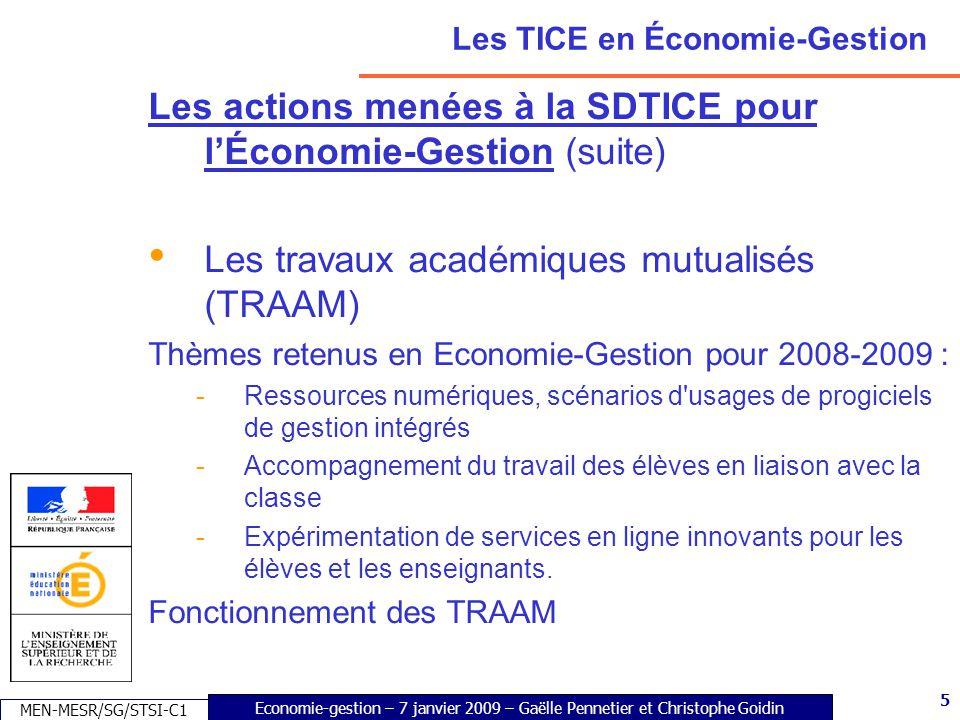 5 Economie-gestion – 7 janvier 2009 – Gaëlle Pennetier et Christophe Goidin MEN-MESR/SG/STSI-C1 5 Les TICE en Économie-Gestion Les actions menées à la