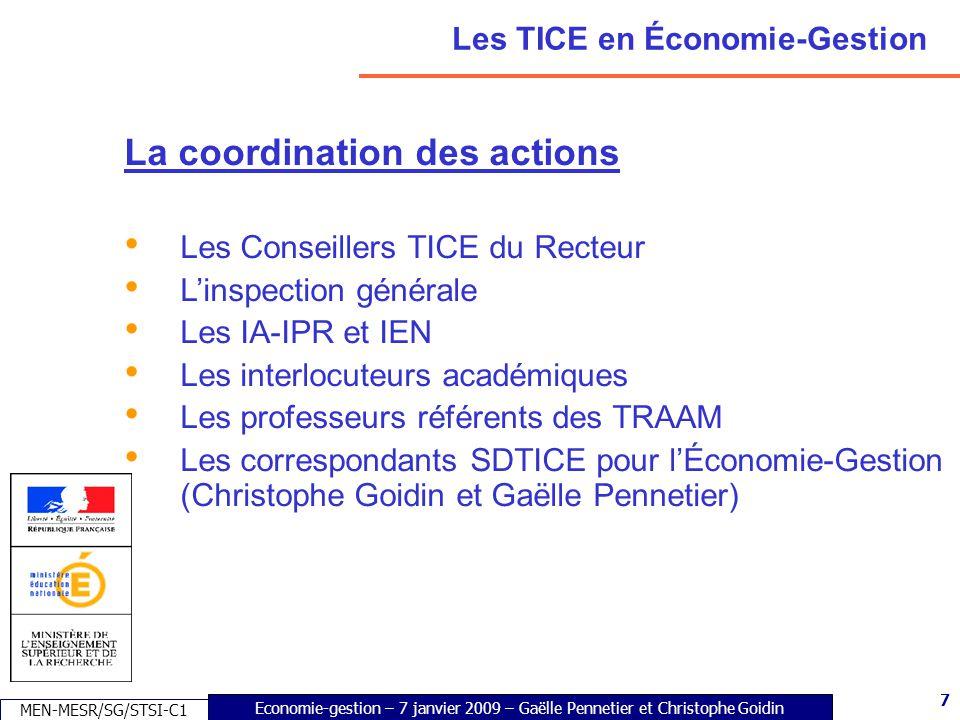 7 Economie-gestion – 7 janvier 2009 – Gaëlle Pennetier et Christophe Goidin MEN-MESR/SG/STSI-C1 7 Les TICE en Économie-Gestion La coordination des act