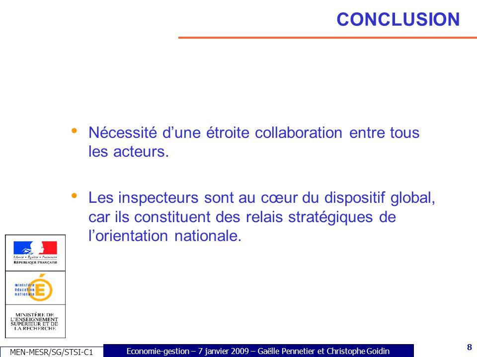 8 Economie-gestion – 7 janvier 2009 – Gaëlle Pennetier et Christophe Goidin MEN-MESR/SG/STSI-C1 8 CONCLUSION Nécessité dune étroite collaboration entre tous les acteurs.