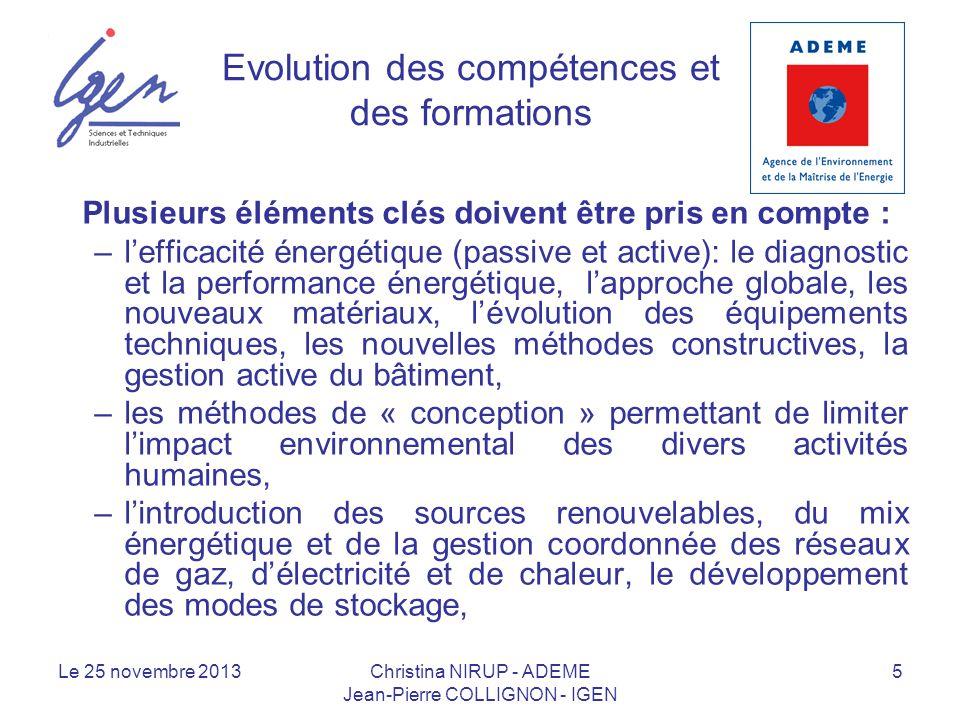 Evolution des compétences et des formations Plusieurs éléments clés doivent être pris en compte : –lefficacité énergétique (passive et active): le dia