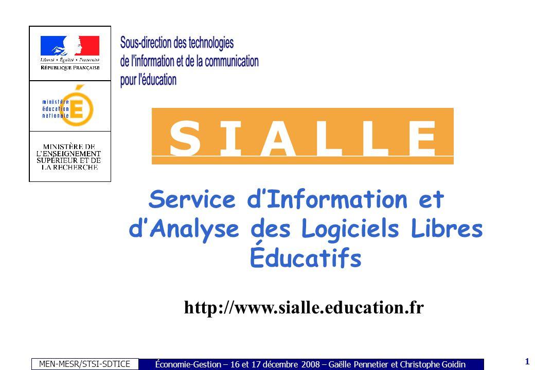 MEN-MESR/STSI-SDTICE 1 Économie-Gestion – 16 et 17 décembre 2008 – Gaëlle Pennetier et Christophe Goidin Service dInformation et dAnalyse des Logiciels Libres Éducatifs http://www.sialle.education.fr