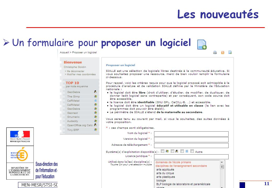 MEN-MESR/STSI-SDTICE 11 Économie-Gestion – 16 et 17 décembre 2008 - Gaëlle Pennetier et Christophe Goidin Les nouveautés Un formulaire pour proposer un logiciel