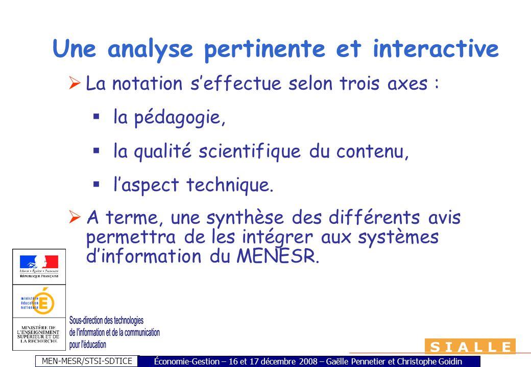 MEN-MESR/STSI-SDTICE Une analyse pertinente et interactive La notation seffectue selon trois axes : la pédagogie, la qualité scientifique du contenu,
