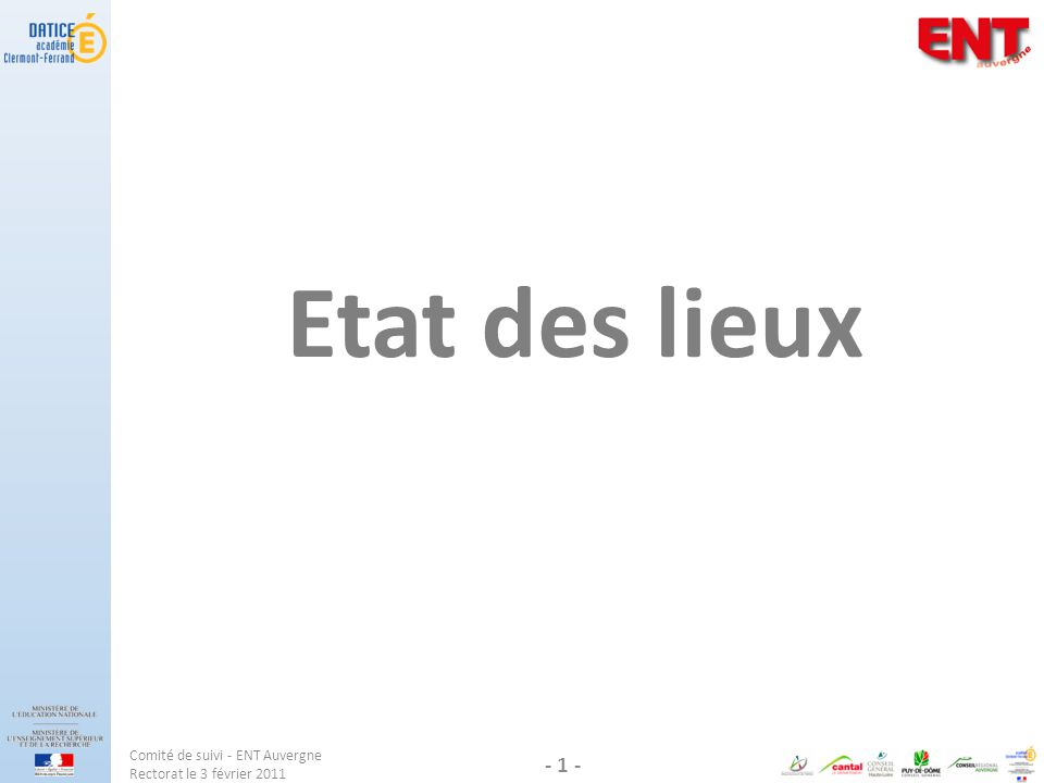 Comité de suivi - ENT Auvergne Rectorat le 3 février 2011 - 1 - Etat des lieux