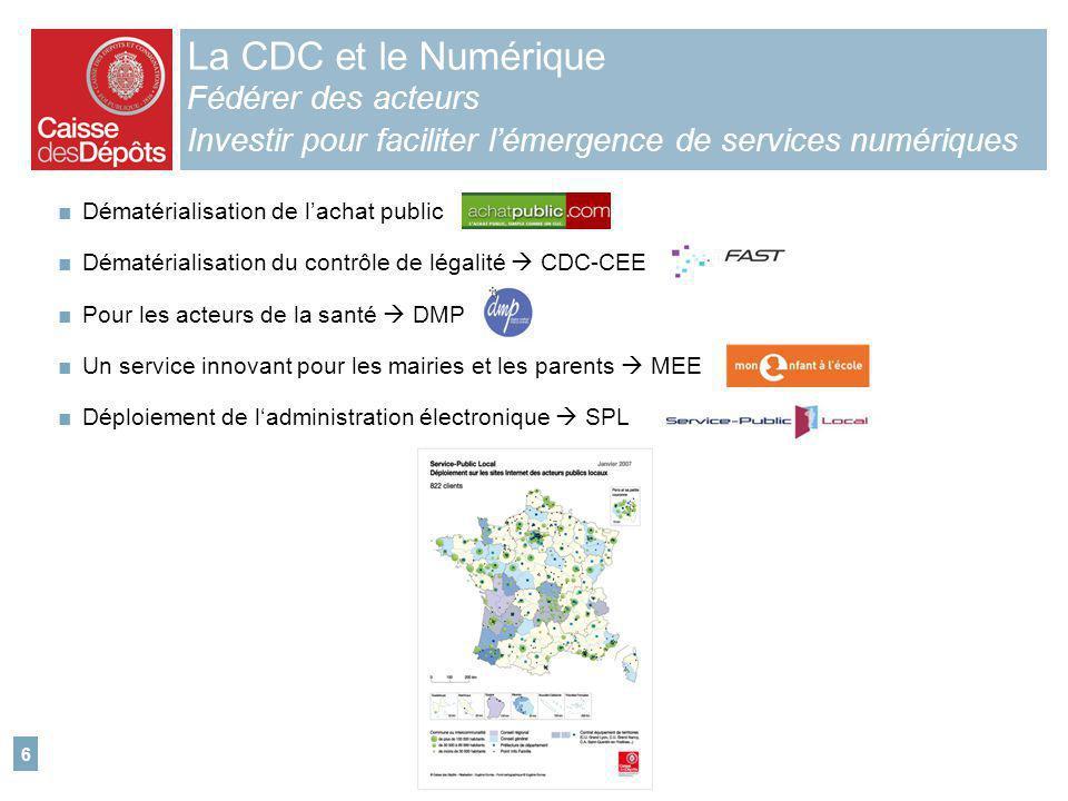6 Dématérialisation de lachat public Dématérialisation du contrôle de légalité CDC-CEE Pour les acteurs de la santé DMP Un service innovant pour les m