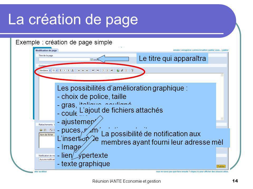 Réunion IANTE Economie et gestion14 La création de page Exemple : création de page simple Le titre qui apparaîtra La zone de texte Les possibilités da