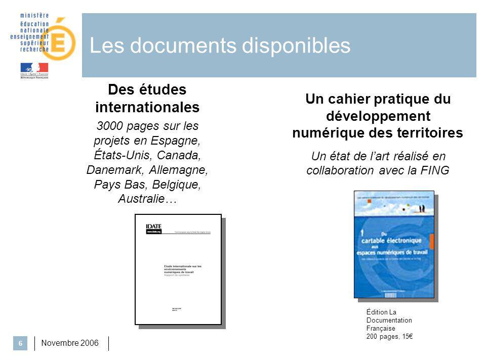 Novembre 2006 6 Les documents disponibles Des études internationales 3000 pages sur les projets en Espagne, États-Unis, Canada, Danemark, Allemagne, P