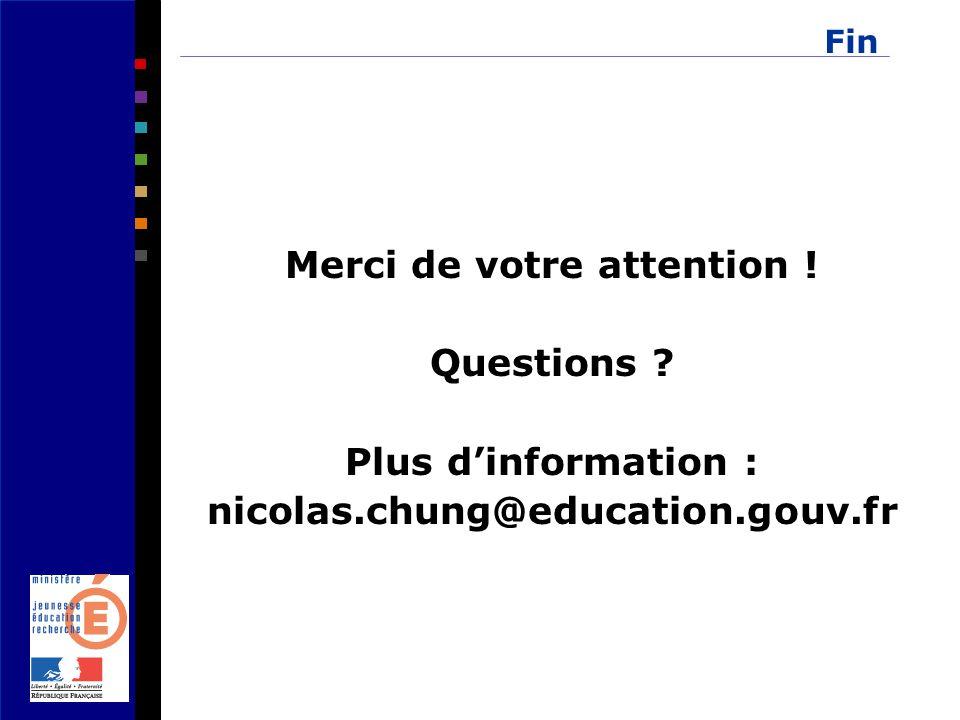 Fin Merci de votre attention ! Questions ? Plus dinformation : nicolas.chung@education.gouv.fr