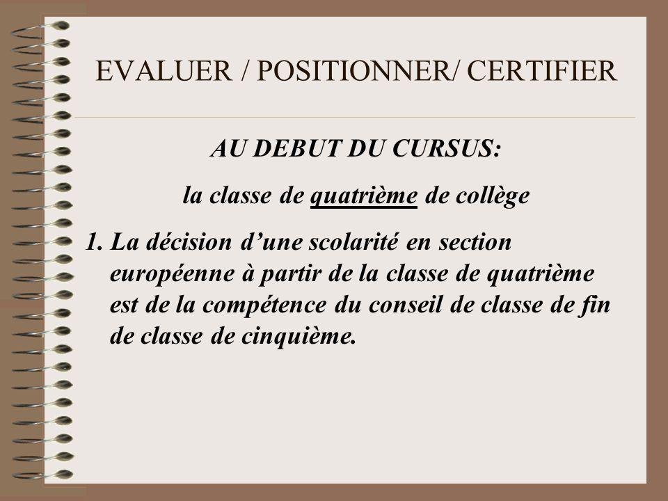 EVALUER / POSITIONNER/ CERTIFIER AU DEBUT DU CURSUS: la classe de quatrième de collège 1.