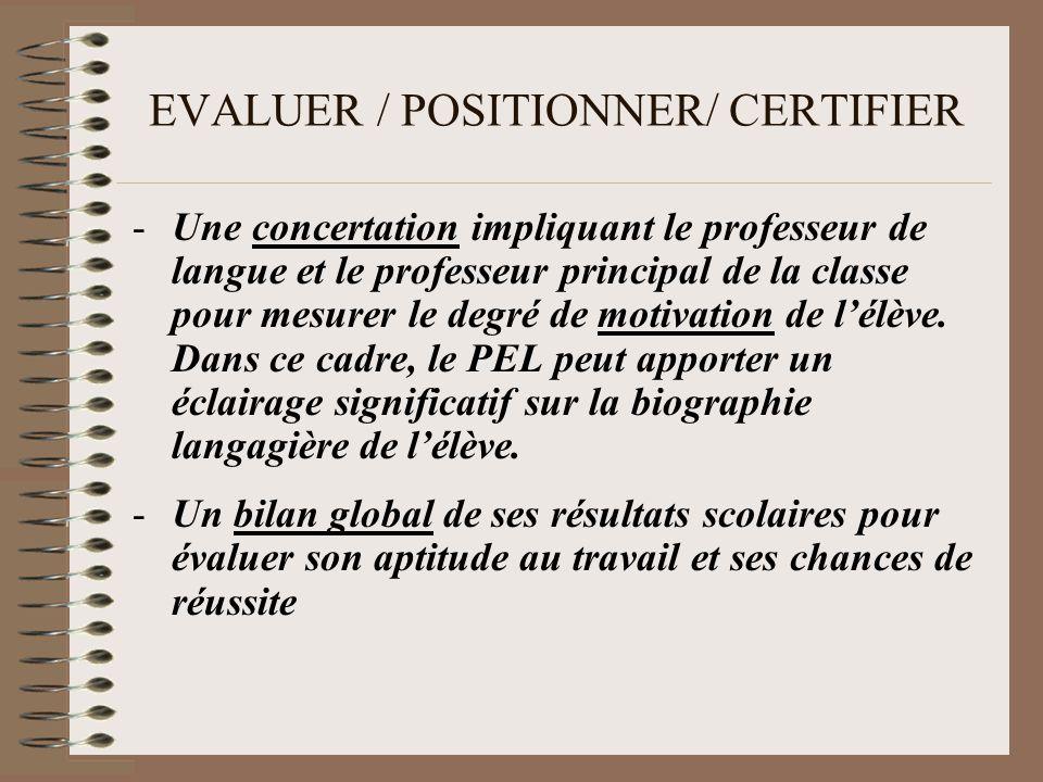EVALUER / POSITIONNER/ CERTIFIER LA POURSUITE DU CURSUS en LEGT 1.