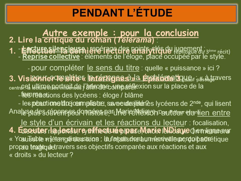 PENDANT LÉTUDE Autre exemple : pour la conclusion 1.Effectuer la dernière lecture analytique (épilogue du 3 ème récit) - pour compléter le sens du tit
