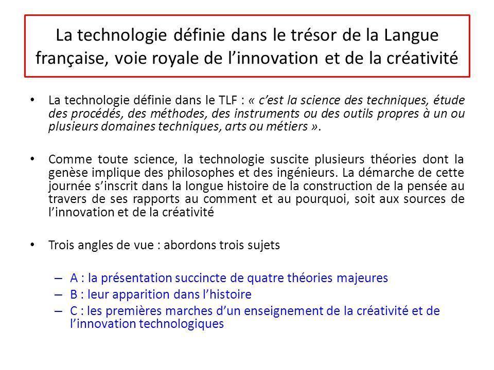 A - Quatre approches théoriques de la technologie et leur impact sur la créativité La dimension temporelle des technologies concernées 1.