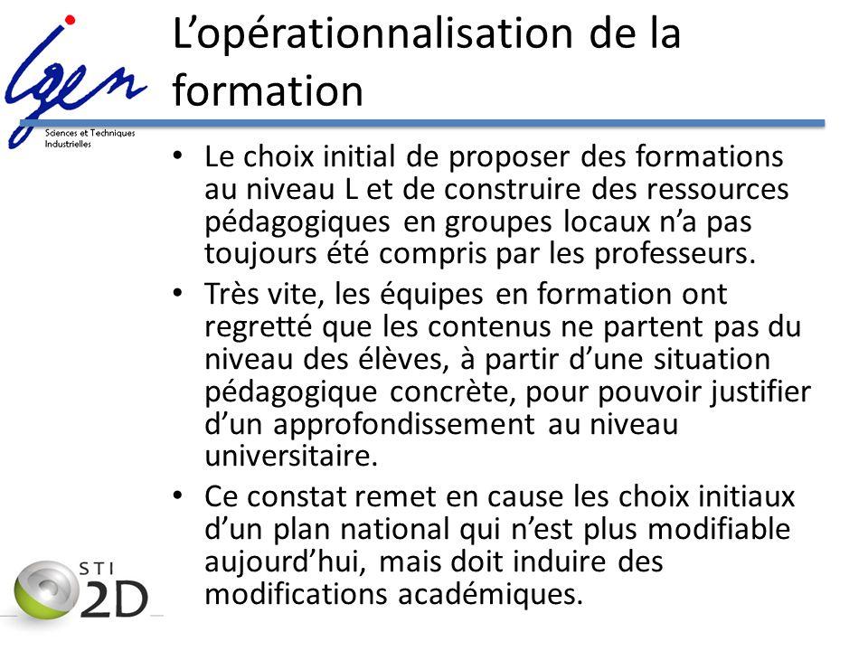 Lopérationnalisation de la formation Le choix initial de proposer des formations au niveau L et de construire des ressources pédagogiques en groupes l