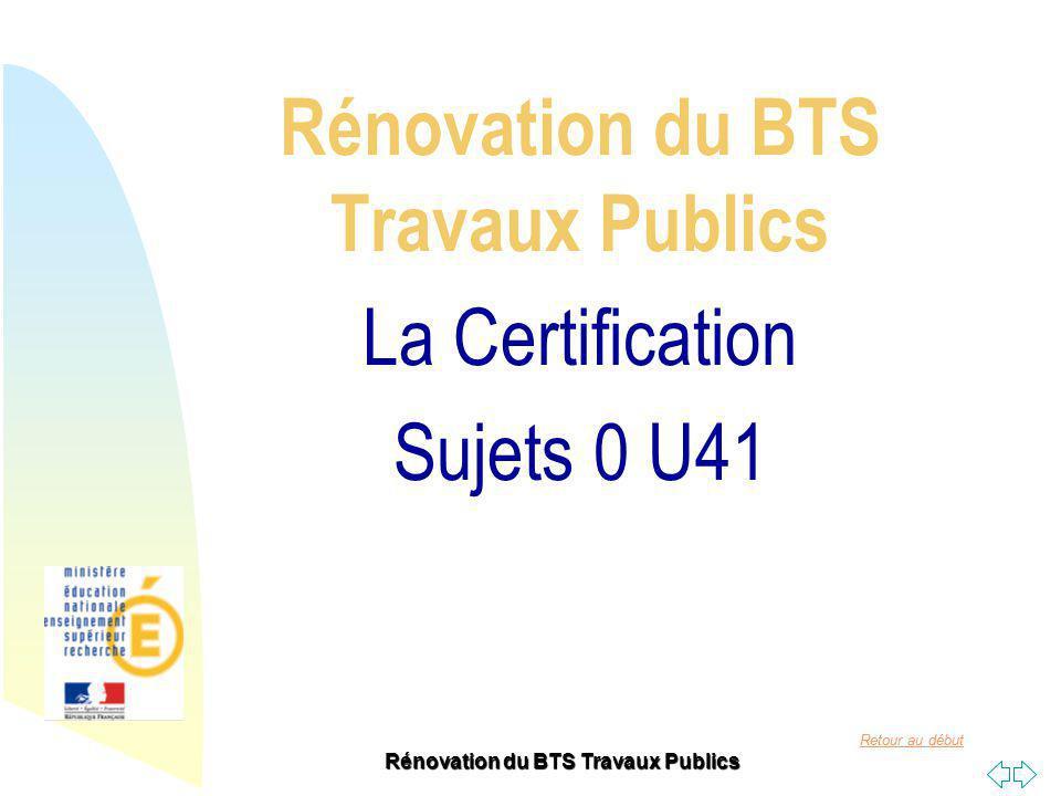 Retour au début LEpreuve U41 ETUDES DE CONCEPTION ET DE REALISATION EN MAITRISE DŒUVRE Epreuve Ponctuelle Ecrite de 6 heures Coefficient 3 Compétences à évaluer Rénovation du BTS Travaux Publics
