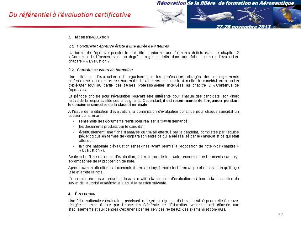 Du référentiel à lévaluation certificative Rénovation de la filière de formation en Aéronautique 27-28 novembre 2013 37