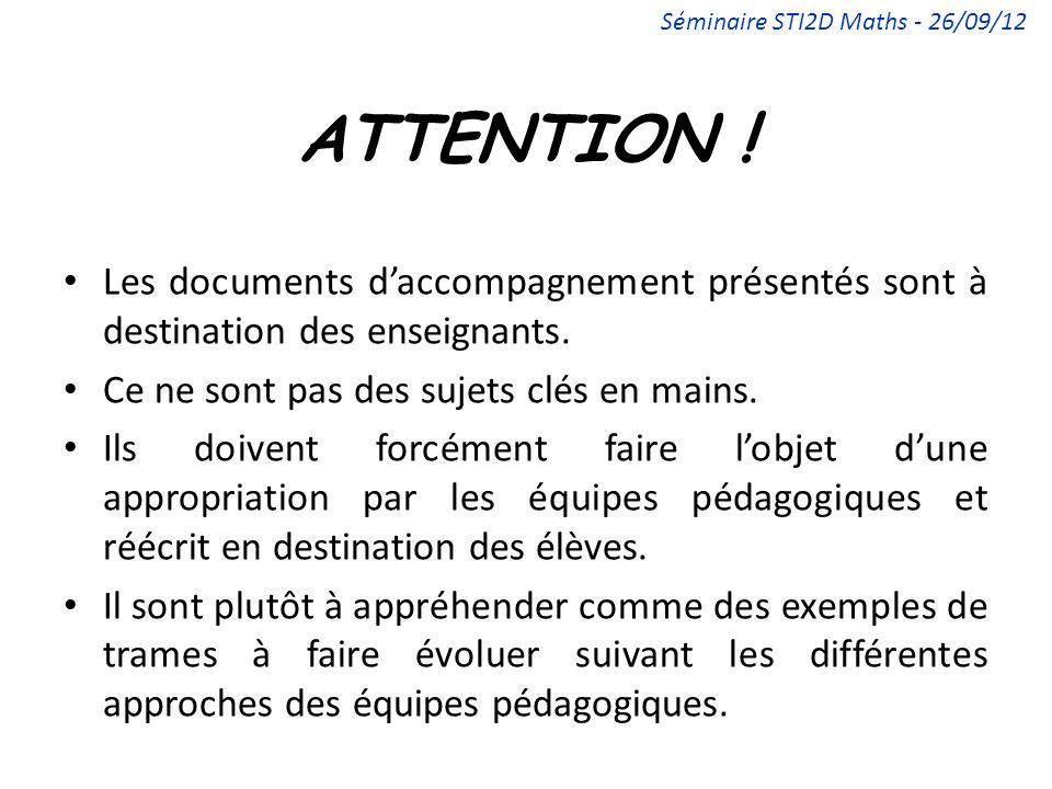 ATTENTION ! Les documents daccompagnement présentés sont à destination des enseignants. Ce ne sont pas des sujets clés en mains. Ils doivent forcément