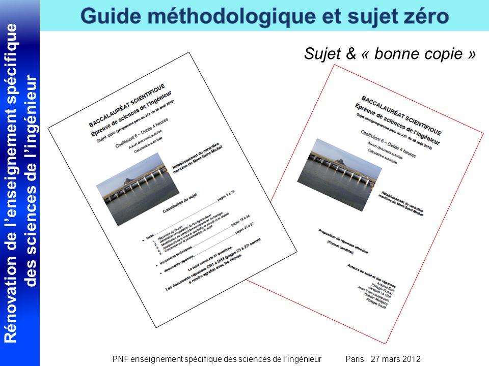 Rénovation de lenseignement spécifique des sciences de lingénieur PNF enseignement spécifique des sciences de lingénieur Paris 27 mars 2012 Sujet & « bonne copie »