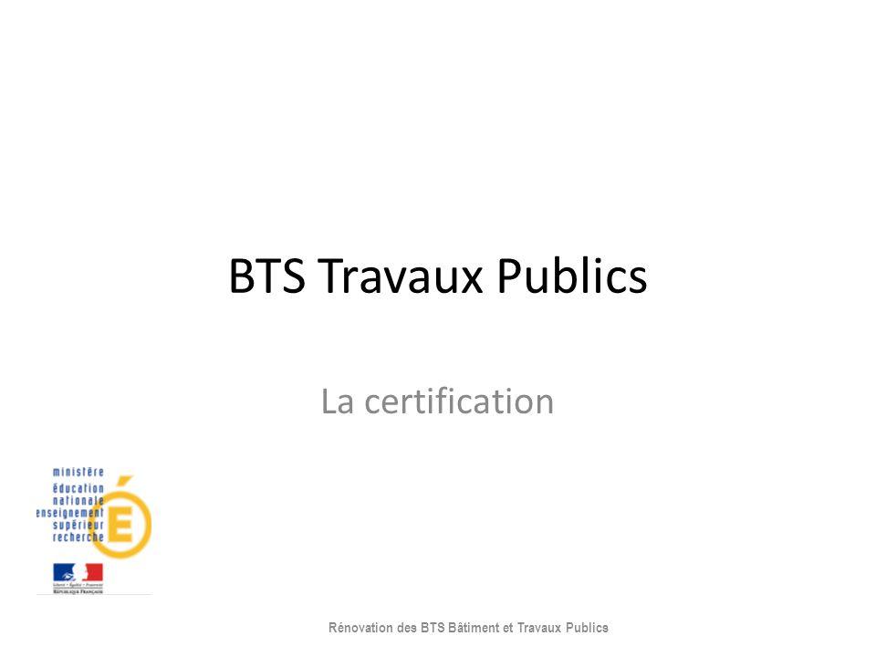 BTS Travaux Publics La certification Rénovation des BTS Bâtiment et Travaux Publics