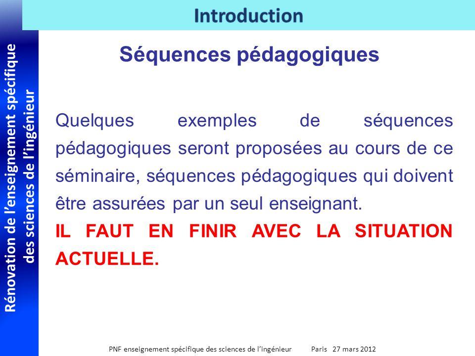 Rénovation de lenseignement spécifique des sciences de lingénieur PNF enseignement spécifique des sciences de lingénieur Paris 27 mars 2012 Séquences