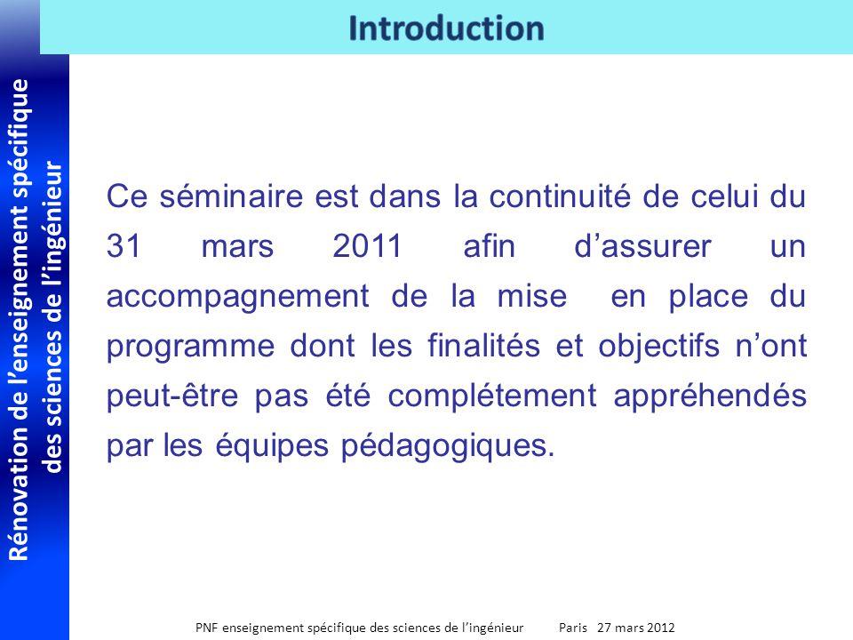 Rénovation de lenseignement spécifique des sciences de lingénieur PNF enseignement spécifique des sciences de lingénieur Paris 27 mars 2012 Ce séminai